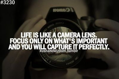 life is like a camera lensQuotes About Cameras