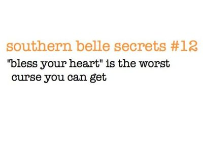 "southern belle secrets... ""bless your heart"""