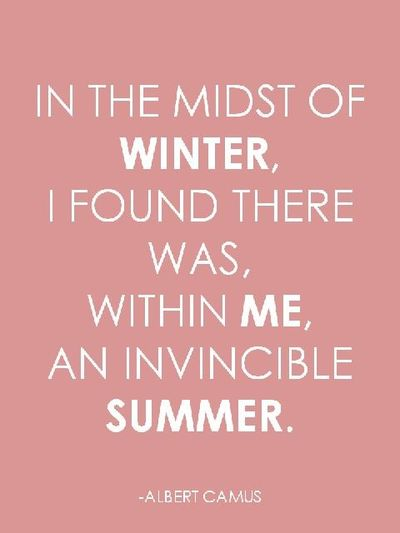 Invincible Summer / inspiring quotes and sayings - Juxtapost