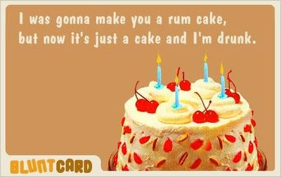 Blunt Card Rum Cake funny things Juxtapost – Blunt Cards Birthday