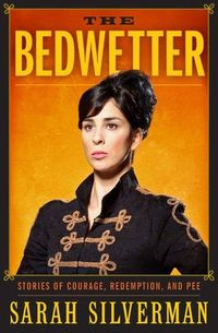 #sarahsilverman #thebedwetter #comedy