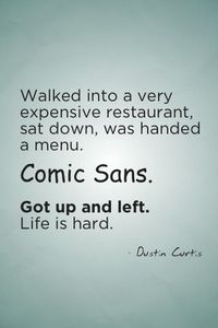 JUST SAY NO to Comic Sans.