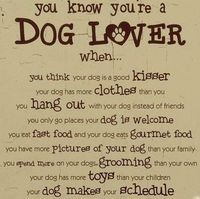 you know you're a dog lover...