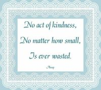 No act of kindness .....