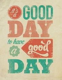 good day for a good day!