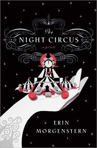 The Night Circus: excellent book!