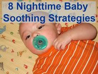 Eight strategies for soothing your baby back to sleep at night.