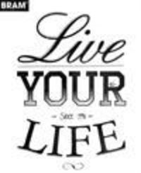 Life Your Life